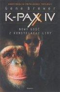 Gene Brewer • K-PAX IV. Nowy gość z konstelacji Liry