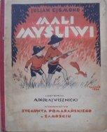 Juljan Ejsmond • Mali myśliwi [1931, Mikołaj Wisznicki]