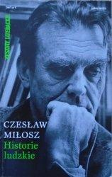 Czesław Miłosz • Historie ludzkie. Pierwodruki 1983-2006