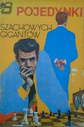 Stanisław Gawlikowski • Pojedynki szachowych gigantów [Zbigniew Sobala]