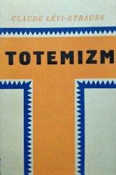 Claude Levi-Strauss • Totemizm