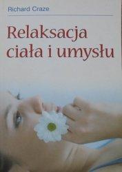 Richard Craze • Relaksacja ciała i umysłu