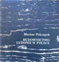 Marian Pokropek • Budownictwo ludowe w Polsce