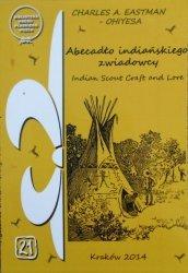 Charles A. Eastman - Ohiyesa • Abecadło indiańskiego zwiadowcy