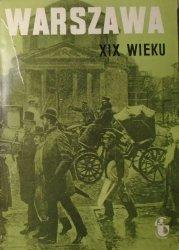 praca zbiorowa • Warszawa XIX wieku 1795-1918 [Studia warszawskie tom VI]