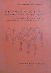 Władysław Borusiewicz • Budownictwo murowane w Polsce. Zarys sztuki strukturalnego kształtowania do końca XIX wieku