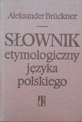Aleksander Bruckner • Słownik etymologiczny języka polskiego