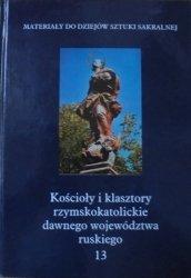 Kościoły i klasztory dawnego województwa ruskiego tom I/13