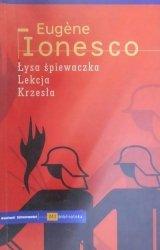 Eugene Ionesco • Łysa śpiewaczka. Lekcja. Krzesła