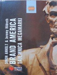 Simon Alholt, Jeremy Hildreth • Brand America. Tajemnica megamarki