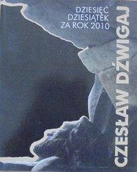 Czesław Dźwigaj • Dziesięć dziesiątek za rok 2010 [autograf autora]