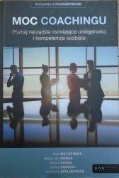 praca zbiorowa • Moc Coachingu. Poznaj narzędzia rozwijające umiejętności i kompetencje osobiste