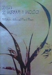Zen z krwi i kości • Zbiór pism zenistycznych i prezenistycznych