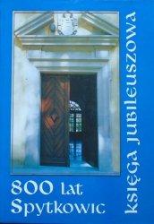 praca zbiorowa • 800 lat Spytkowic. Księga jubileuszowa [Spytkowice]