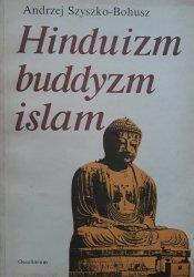 Andrzej Szyszko-Bohusz • Hinduizm, buddyzm, islam