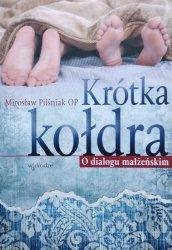 Mirosław Pilśniak • Krótka kołdra. O dialogu małżeńskim