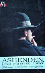 William Somerset Maugham • Ashenden czyli Brytyjski agent