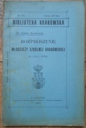 Dr Antoni Karbowiak • Rozprószenie młodzieży szkolnej krakowskiej w roku 1549 [Biblioteka Krakowska]