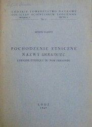 Henryk Ułaszyn • Pochodzenie etniczne nazwy Ukrainiec