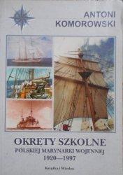 Antoni Komorowski • Okręty szkolne Polskiej Marynarki Wojennej 1920-1997