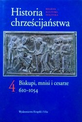 Historia chrześcijaństwa 4 • Biskupi, mnisi i cesarze 610-1054