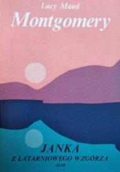 Lucy Maud Montgomery • Janka z Latarniowego Wzgórza
