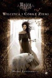 Henri Loevenbruck • Wilczyca i Córka Ziemi