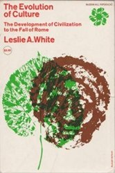 Leslie A. White • The Evolution Of Culture
