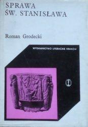 Roman Grodecki • Sprawa św. Stanisława