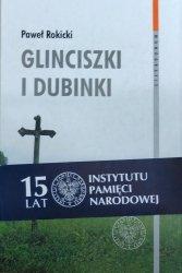 Paweł Rokicki • Glinciszki i Dubinki. Zbrodnie wojenne na Wileńszczyźnie w połowie 1944 roku i ich konsekwencje we współczesnych relacjach polsko-litewskich