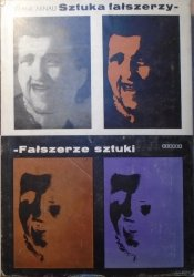 Frank Arnau • Sztuka fałszerzy - fałszerze sztuki. Trzydzieści wieków antykwarskich mistyfikacji