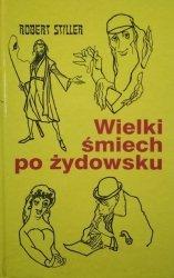 Robert Stiller • Wielki śmiech po żydowsku