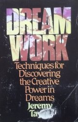Jeremy Taylor • Dream work. Techniques for Discovering the Creative Power in Dreams