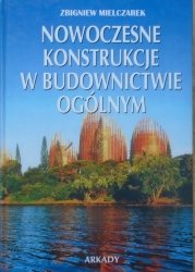 Zbigniew Mielczarek • Nowoczesne konstrukcje w budownictwie ogólnym
