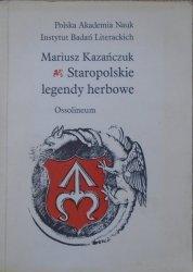 Mariusz Kazańczuk • Staropolskie legendy herbowe [heraldyka]