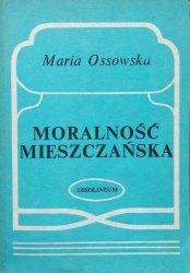 Maria Ossowska • Moralność mieszczańska