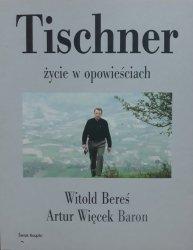 Witold Bereś, Artur Baron Więcek • Tischner. Życie w opowieściach