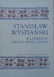 red. Anna Czabanowska-Wróbel • Stanisław Wyspiański. W labiryncie świata, myśli i sztuki