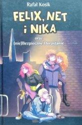 Rafał Kosik • Felix, Net i Nika oraz (nie)Bezpieczne Dorastanie