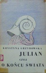 Krystyna Grzybowska • Julian czyli o końcu świata. Żart z pewnym sensem [Daniel Mróz]