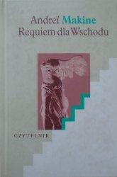 Andrei Makine • Requiem dla Wschodu