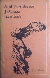 Ambrose Bierce • Jeździec na niebie i inne opowiadania