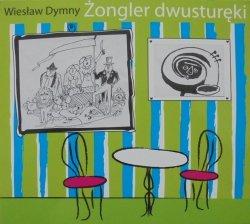 Wiesław Dymny • Żongler dwusturęki • CD