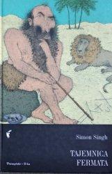 Simon Singh • Tajemnica Fermata. W poszukiwaniu rozwiązania najsłynniejszego matematycznego problemu świata