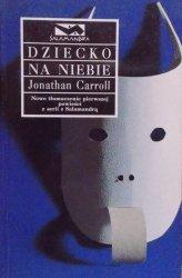 Jonathan Carroll • Dziecko na niebie