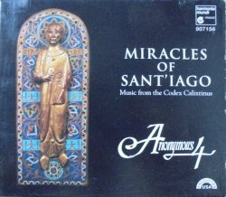 Anonymous 4 • Miracles of Sant'iago - Medieval Chant & Polyphony for St. James from the Codex Calixtinus • CD