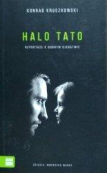 Konrad Kruczkowski • Halo Tato. Reportaże o dobrym ojcostwie