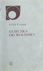 Erich Fromm • Ucieczka od wolności