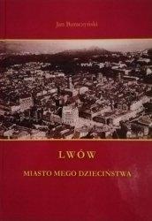 Jan Buraczyński • Lwów. Miasto mego dzieciństwa