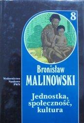 Bronisław Malinowski • Jednostka, społeczność, kultura